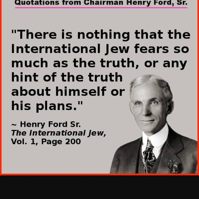 Henry Ford Breaks it down what the Fake Jews are Doing to our Country